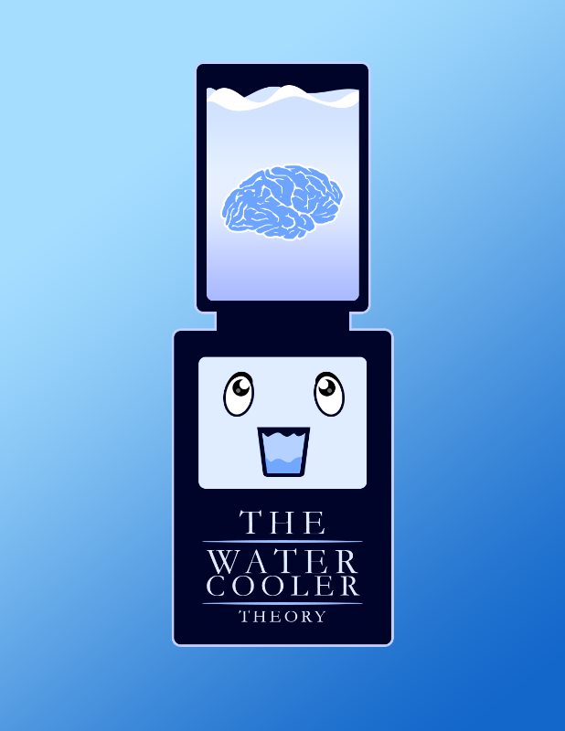 The Water Cooler Theory